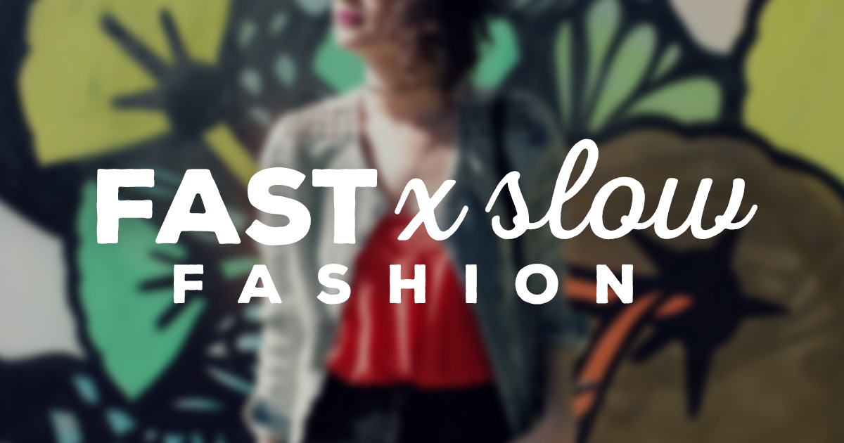 fb-fastfashionxslowfashion