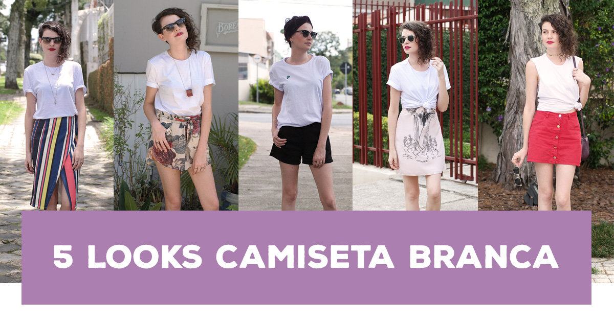 fb-5looks-camiseta-branca